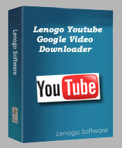 Lenogo Youtube/Google Video Downloader